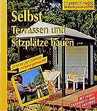 Selbst Terrassen und Sitzplätze bauen (Compact-Praxis 'do it yourself')
