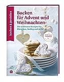 KOCHEN & GENIESSEN Backen für Advent und Weihnachten: Die schönsten...