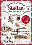 Stollen – Das Backbuch: 30 himmlische Rezepte von klassisch bis ausgefall